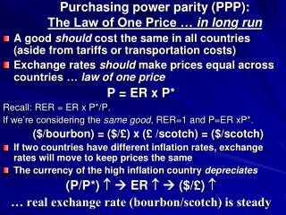 Purchasing power parity (PPP): The Law of One Price �  in long run