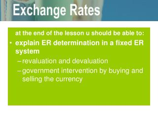 at the end of the lesson u should be able to: explain ER determination in a fixed ER system revaluation and devaluation