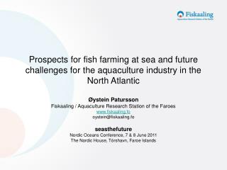 Prospects for fish farming at sea and future challenges for the aquaculture industry in the North Atlantic