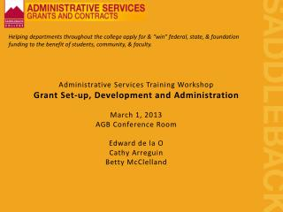 "Helping  departments  throughout the college apply for & ""win"" federal, state, & foundation funding to the benefit of s"