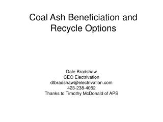 Coal Ash Beneficiation and Recycle Options
