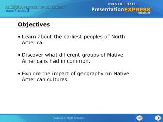 Learn about the earliest peoples of North America. Discover what different groups of Native Americans had in common.