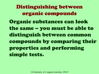 Distinguishing between organic compounds