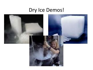 Dry Ice Demos!