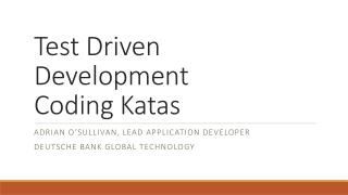 Test Driven Development  Coding  Katas