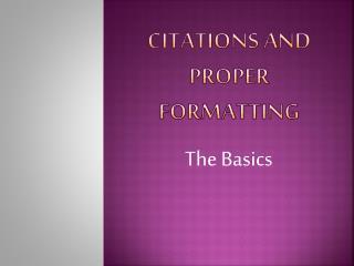 Citations and proper formatting