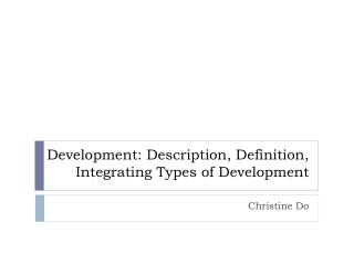 Development: Description, Definition, Integrating Types of Development