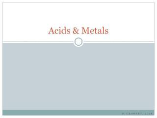 Acids & Metals