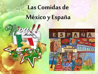 Las Comidas de  México y España