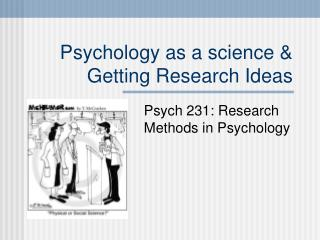 Psychology as a science & Getting Research Ideas