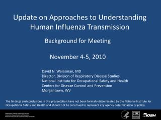 Update on Approaches to Understanding Human Influenza Transmission