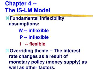 Chapter 4 --                          The IS-LM Model