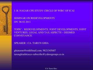 J. B. NAGAR CPE STUDY CIRCLE OF WIRC OF ICAI SEMINAR ON REDEVELOPMENTS ON  06 02 2011