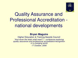 Quality Assurance and Professional Accreditation - national developments
