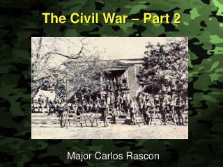 The Civil War – Part 2