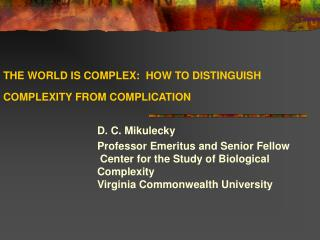 THE WORLD IS COMPLEX:  HOW TO DISTINGUISH COMPLEXITY FROM COMPLICATION