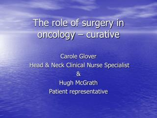 The role of surgery in oncology – curative