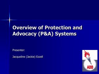 Overview of Protection and Advocacy (P&A) Systems