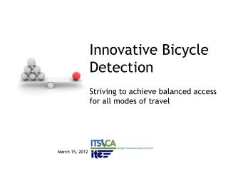 Innovative Bicycle Detection Striving to achieve balanced access for all modes of travel