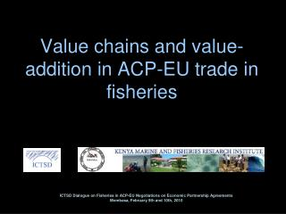Value chains and value-addition in ACP-EU trade in fisheries