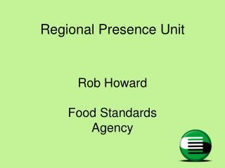 Regional Presence Unit