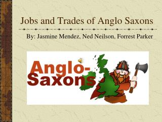 Jobs and Trades of Anglo Saxons