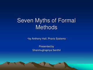 Seven Myths of Formal Methods