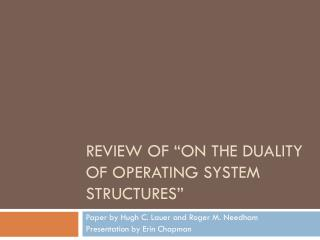 "Review of ""On the Duality of Operating System Structures"""