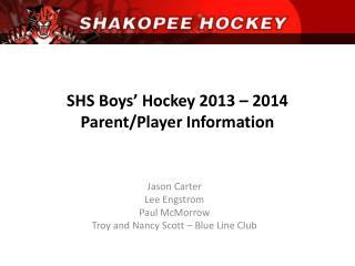 SHS Boys� Hockey 2013 � 2014 Parent/Player Information