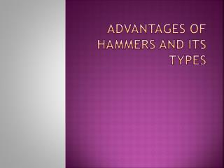 Advantages of Hammers and its types