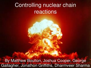 Controlling nuclear chain reactions