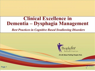 Clinical Excellence in  Dementia   Dysphagia Management  Best Practices in Cognitive Based Swallowing Disorders