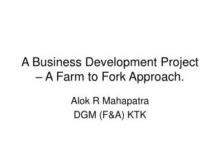 A Business Development Project – A Farm to Fork Approach.