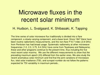 Microwave fluxes in the  recent solar minimum