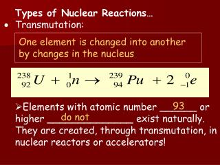 Types of Nuclear Reactions… Transmutation:
