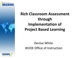 Rich Classroom Assessment through Implementation of  Project Based Learning