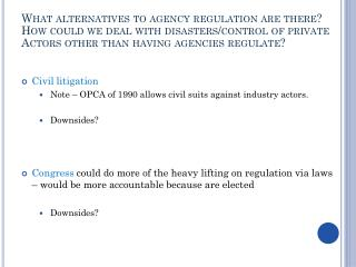 Civil litigation Note – OPCA of 1990 allows civil suits against industry actors.   Downsides?