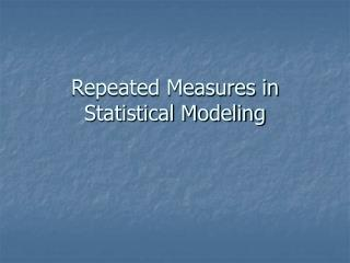 Repeated Measures in Statistical Modeling