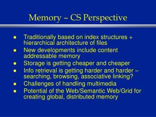 Memory – CS Perspective