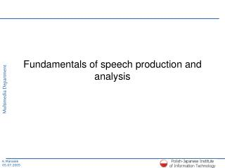 Fundamentals of speech production and analysis