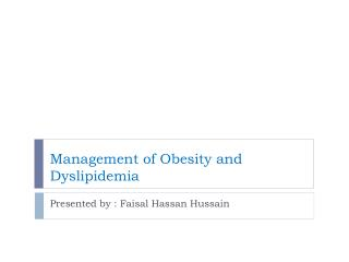 Management of Obesity and  Dyslipidemia