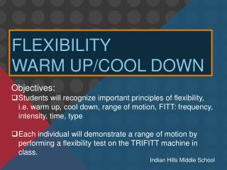 Flexibility Warm  U p/Cool Down