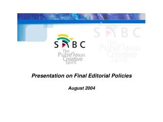 Presentation on Final Editorial Policies  August 2004