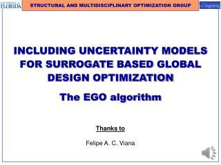 INCLUDING UNCERTAINTY MODELS FOR  SURROGATE  BASED  GLOBAL DESIGN OPTIMIZATION The EGO algorithm