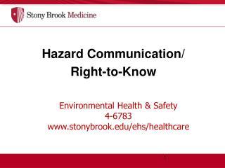 Environmental Health & Safety  4-6783 www.stonybrook.edu/ehs/healthcare