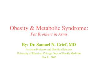Obesity & Metabolic Syndrome:  Fat Brothers in Arms