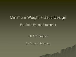 Minimum Weight Plastic Design For Steel-Frame Structures
