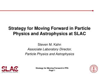 Strategy for Moving Forward in Particle Physics and Astrophysics at SLAC