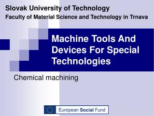 Machine  T ools  A nd  D evices  F or  S pecial  T echnologies