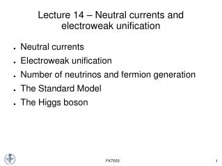 Lecture 14 – Neutral currents and electroweak unification